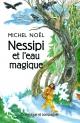 Couverture : Nessipi et l'eau magique : une légende sur la générosité Michel Noël, Béatrice Leclercq