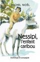 Couverture : Nessipi, l'enfant caribou : une légende sur le respect Michel Noël, Béatrice Leclercq