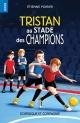 Couverture : Tristan au stade des champions étienne Poirier, Sabrina Gendron