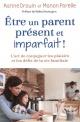 Couverture : Être un parent présent et imparfait Karine Drouin, Manon Porelle