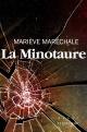 Couverture : La Minotaure Mariève Maréchale