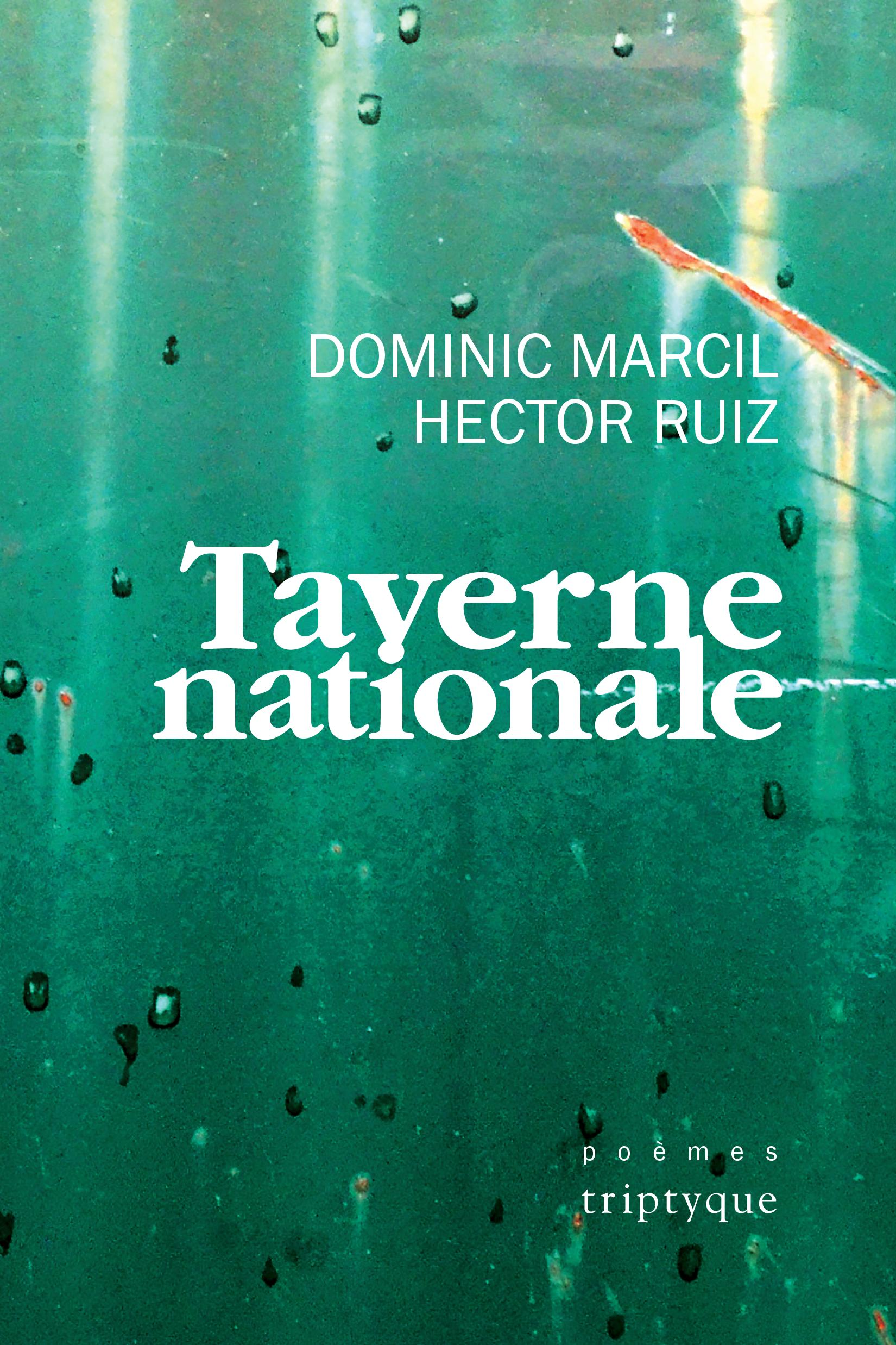 Couverture : Taverne nationale Hector Ruiz, Dominic Marcil