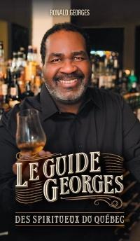 Vignette du livre Le guide Georges des spiritueux du Québec