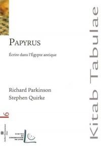 Papyrus : Écrire dans l'Égypte Antique