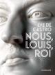 Couverture : Nous, Louis, roi Eve De Castro
