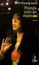 Couverture : Prends Soin de Maman Shin Kyung-sook
