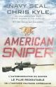 Couverture : American Sniper: L'autobiographie du sniper le plus redoutable... Chris Kyle