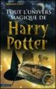 Couverture : Tout l'univers magique de Harry Potter Stéphanie Chica