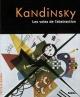 Couverture : Kandinsky : les Voies de l'Abstraction