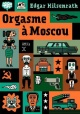 Couverture : Orgasme à Moscou Edgar Hilsenrath, Henning Wagenbreth