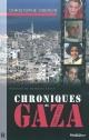 Couverture : Chroniques de Gaza: 2001-2011 Christophe Oberlin, Mahmoud Zahar