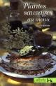 Couverture : Plantes sauvages au menu (2e édition) Gisèle Lamoureux