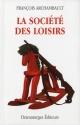 Couverture : Société des loisirs (La) Francois Archambault