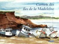 Carnets des Îles de la Madeleine