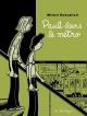 Couverture : Paul dans le métro et autres histoires courtes Michel Rabagliati