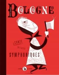 Bologne : Conte en 3 actes symphoniques