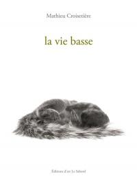 Vie basse (La)