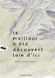 Couverture : Le meilleur a été découvert loin d'ici Mélodie Vachon Boucher