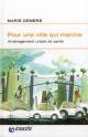 Couverture : Pour une ville qui marche : Aménagement urbain et santé Marie Demers