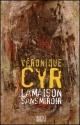 Couverture : Maison sans miroir (La) Véronique Cyr