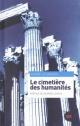 Couverture : Cimetière des humanités (Le) Georges Leroux, Pierre-luc Brisson