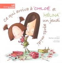 Ce qui Arriva à Chloé et Mélina un Jeudi Après-midi T.10