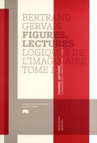 Figures, lectures - Logiques de l'imaginaire, tome 1