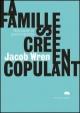 Couverture : Famille se crée en copulant (La) Jacob Wren