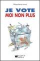 Couverture : Je vote moi non plus Philippe Bernier Arcand