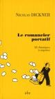 Couverture : Le romancier portatif Nicolas Dickner