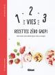 Couverture : 1, 2, 3 vies : recettes zéro gaspi, zéro reste, zéro déchet... Florence-léa Siry