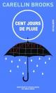 Couverture : Cent jours de pluie Carellin Brooks