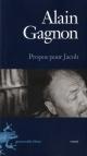Couverture : Propos pour Jacob Alain Gagnon