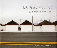 Gaspésie (La): au bord de l'infini