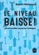 Couverture : Le niveau baisse! (et autres idées reçues sur la langue) Benoît Melançon