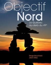 Objectif Nord: Le Québec au-delà du 49e