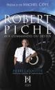 Couverture : Robert Piché, aux commandes du destin Pierre Cayouette, Michel Côté