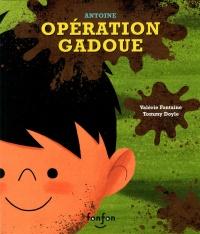 Antoine :Opération Gadoue