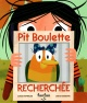 Couverture : Pit boulette Lucie Papineau, Julie Cossette