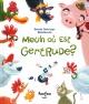 Couverture : Meuh où est Gertrude?  Bellebrute, Benoit Dutrizac