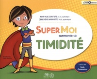 Vignette du livre Super moi surmonte sa timidité: guide d'intervention