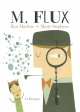 Couverture : M. Flux Kyo Maclear, Matte Stephens