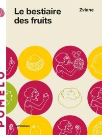 Bestiaire des fruits (Le)