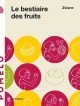 Couverture : Bestiaire des fruits (Le)  Zviane