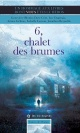 Couverture : 6, Chalet des Brumes Geneviève Blouin, Isabelle Lauzon, Dave Côté, Ariane Gélinas, Luc Dagenais