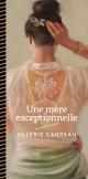 Couverture : Une mère exceptionnelle Valérie Carreau
