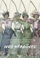 Couverture : Nos héroïnes : 40 portraits de femmes québécoises Anaïs Barbeau-lavalette, Mathilde Cinq-mars