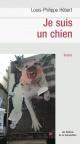 Couverture : Je suis un chien Louis-philippe Hébert