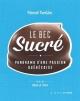 Couverture : Bec sucré (Le): Panorama d'une passion québécoise Vincent Parisien, Charles Boileau, Olivier Laberge