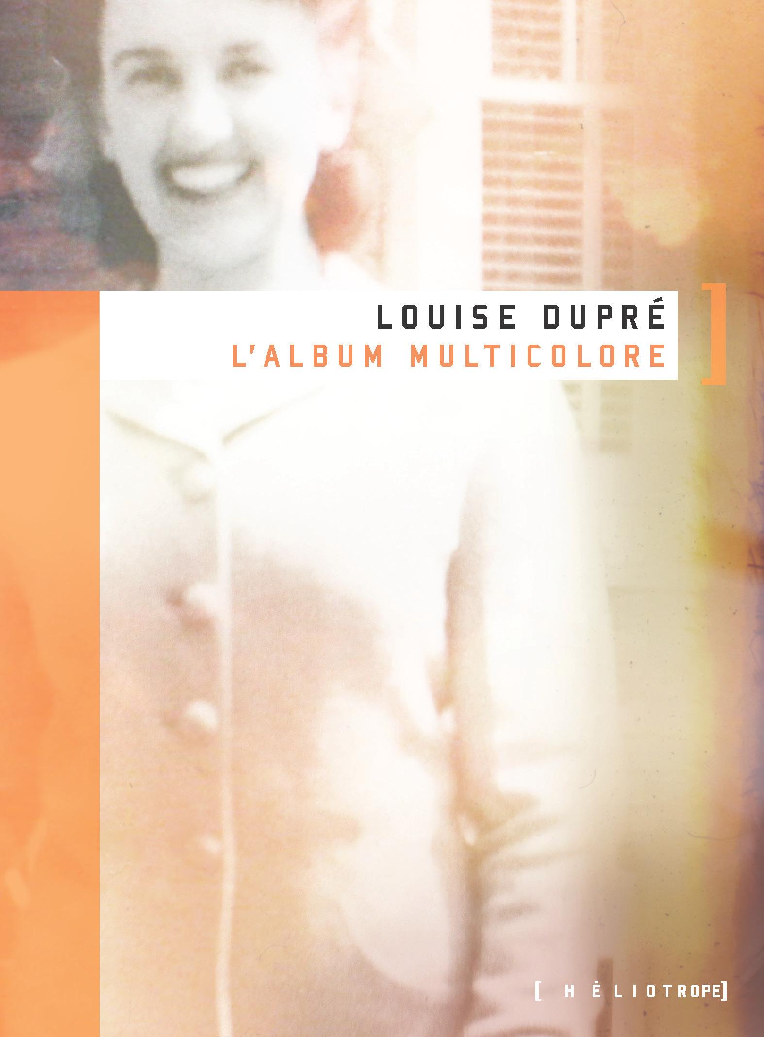 Couverture : Album multicolore (L') Louise Dupré